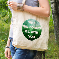 May the forest be with you reusable Eco Canvas Tote Bag