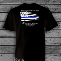Police Officer Thin Blue Line Blessed Are The Peacemakers T-Shirt - Tank Top - Baseball T-Shirt