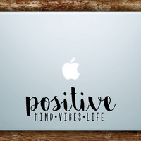 Positive Mind Vibes Life Laptop Apple Macbook Quote Wall Decal Sticker Art Vinyl Beautiful Inspirational Yoga Namaste Good Vibes Zen Buddha