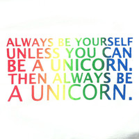 Always be yourself, Unless you can be a Unicorn Unisex and Women's V-neck T-Shirts, Pull Over Hoodies and Flow Tank Tops   Lovebian Designs