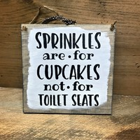 Funny Bathroom Decor, Sprinkles are For Cupcakes