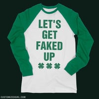 Let's Get Faked Up Green Beer