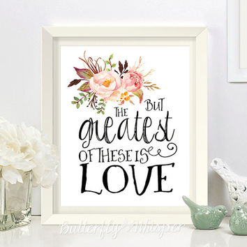 Nursery Bible verse print decor, But the greatest of these is love, Love Wedding print, Scripture Nursery Christian wall art quote print