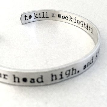 To Kill a Mockingbird Bracelet - Keep Your Head High & Keep Those Fists Down - Hand Stamped Cuff in aluminum, brass or sterling silver