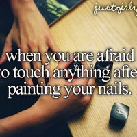 But then you end up ruining your nails