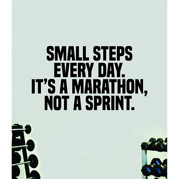 Small Steps Every Day Marathon Quote Wall Decal Sticker Vinyl Art Home Decor Bedroom Boy Girl Inspirational Motivational Gym Fitness Health Exercise Lift Beast