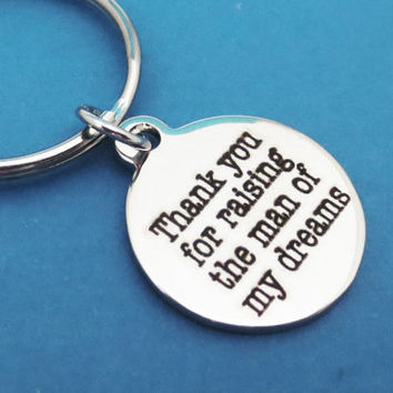 Thank you for raising the man of my dreams, Mom, Wedding, Bridal, Keychain, Keyring, Gift, Idea, Christmas, Birthday, Accessories, Jewelry