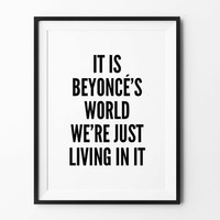 Beyonce wall art prints, funny quote, typography, black and white, scandinavian, minimalist print, poster, wall decor, 8x10, 11x14, a4, a3