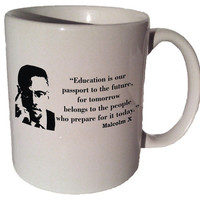 """Malcolm X """"Education is our passport to the future"""" quote 11 oz coffee tea mug"""