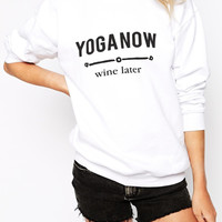 Yoga Now, Wine Later Sweatshirt