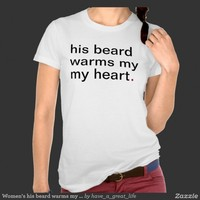 Women's his beard warms my heart | Have A Great Life!™