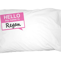 Regan Hello My Name Is Pillowcase