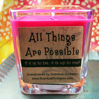 """ALL THINGS POSSIBLE Scentiments Soy Candle """"All Things Are Possible If It Is To Be, It Is Up To Me!"""" Law of Attraction Inspirational Gift"""