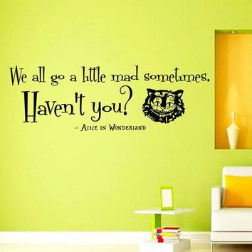 Wall Vinyl Decals Alice In Wonderland Cheshire Cat Quote Decal We All Go A Little Mad Sometimes Sayings Sticker Home Decor K544