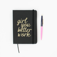 Girl, You Better Work Black Journal