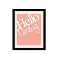 """Hello Darling. Simple Print. Modern. Gift Idea for her. Trendy. Pink and White. 8.5x11"""" Print"""