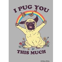 I Pug You This Much Magnet