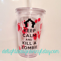 Walking Dead Inspired - Keep Calm and Kill a Zombie 16 oz. Tumbler with Straw