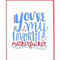 You're My Favorite Mother F*cker Romantic Father's Day Card