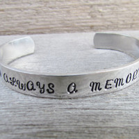 Bracelet Hand Stamped Always A Memory Cuff Aluminum Custom Work Available Choose Your Choice of Words Designs