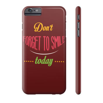 Don't Forget To Smile Today Phone Case