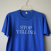 "70s/80s ""Stop Yelling"" Blue T-Shirt // Funny, Ironic, Angry Grunge Hipster T-Shirt // Part of Matching Couples Set // Screen Stars Tee"