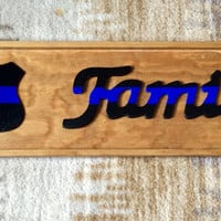 Law Enforcement Sign ; LEO love ; LEO Family ; Thin Blue Line Decor ; Police Family Gift ; Police Love