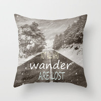 Not all who wander are lost. Mountains Throw Pillow by Guido Montañés | Society6