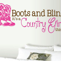 """14""""X29"""" Boots and Bling it's a Country Girl Thing TWO COLOR Vinyl Wall Art Decal"""