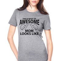 This is what an Awesome Mom looks like