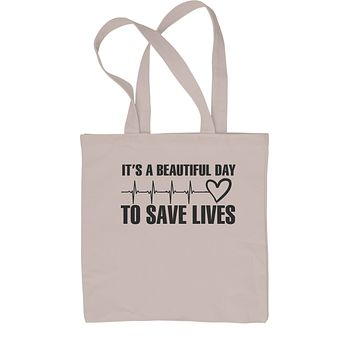 (Black Print) It's A Beautiful Day To Save Lives Shopping Tote Bag