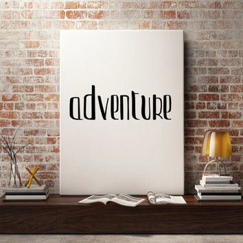Adventure Quote Typography quote Digital print Wall Decor Adventure Travel Quote Black and White Typography art Travel poster Wall artwork