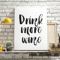 Typography Quote Drink More Wine Typography Poster Wall Art Decor Typographic Print Drinking Kitchen Decor Apartment Decor INSTANT DOWNLOAD