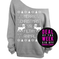 Merry Christmas Ya Filthy Animal - Ugly Christmas Sweater -  Oversized Off the Shoulder Sweatshirt - Gray