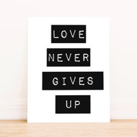 """Printable Art """"Love Never Give Up""""  Typography Poster Home Decor Office Decor Poster"""