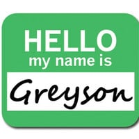 Greyson Hello My Name Is Mouse Pad