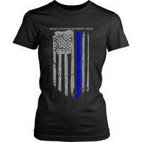 blue lives matter and I support them