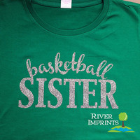 BASKETBALL SISTER cursive, sparkly glitter t-shirt with your choice of color-- fitted, regular, or long sleeve