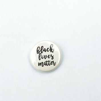 Black Lives Matter 1 inch pin back button
