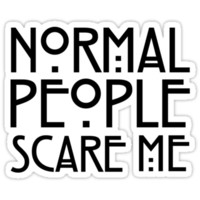"""Normal people scare me"" American Horror Story Decal"