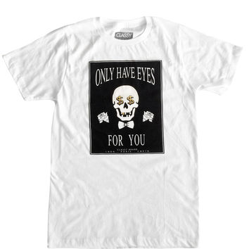 ONLY HAVE EYES FOR YOU TEE WHITE