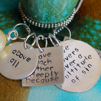 """Bible Verse Jewelry, 1 Peter 4 8, """"Above All Love Each Other Deeply Because Love Covers a Multitude of Sin"""" Hand Stamped Silver Necklace"""