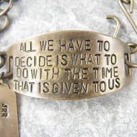 All we have to decide is what to do with the time that is given to us - LOTR Tolkien hand stamped bracelet quote, Lord of the Rings