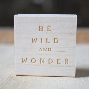 Be Wild & Wonder™ Retro Typography Rubber Stamp for Stationery Inspirational Quote Stationery Accessories Cabin and Camp Rubber Stamp