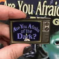 Are You Afraid Of The Dark? Pin