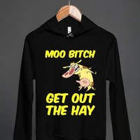 MOO BITCH GET OUT THE HAY (SWEATSHIRT)