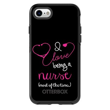 DistinctInk™ OtterBox Symmetry Series Case for Apple iPhone / Samsung Galaxy / Google Pixel - I Love Being A Nurse Most of the Time