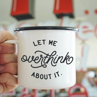 Enamel Co. - Overthink It Mug