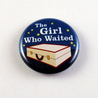 $1.50 The Girl Who Waited One Inch Doctor Who Pinback by HoneydewStudio
