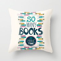 So Many Books, So Little Time Throw Pillow by Risa Rodil